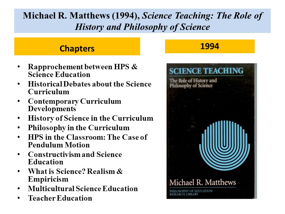 Michael R. Matthews (1994), Science Teaching: The Role of History and Philosophy of Science