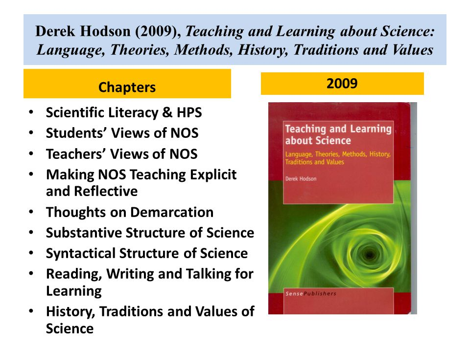 Derek Hodson (2009), Teaching and Learning about Science: Language, Theories, Methods, History, Traditions and Values