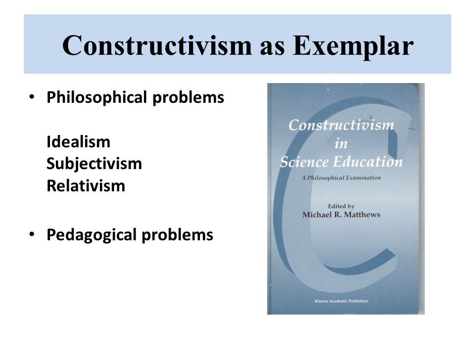 Constructivism as Exemplar