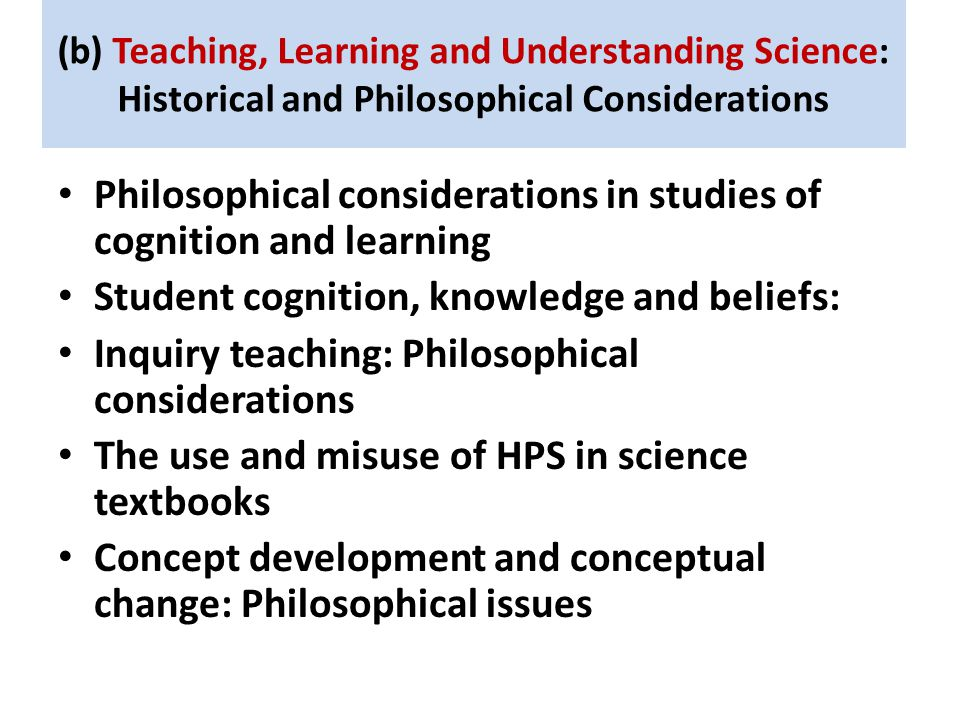 Philosophical considerations in studies of cognition and learning