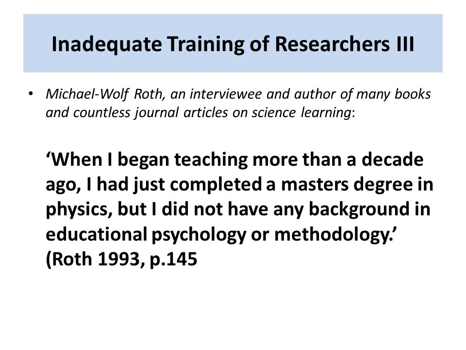 Inadequate Training of Researchers III