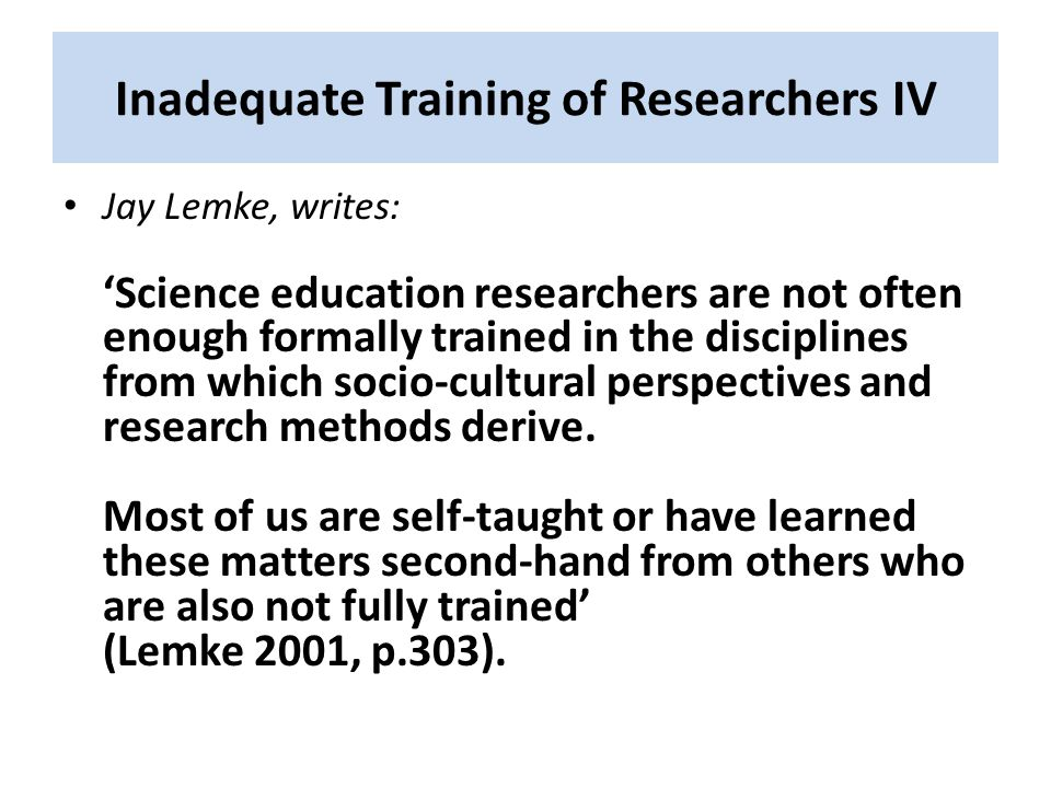 Inadequate Training of Researchers IV