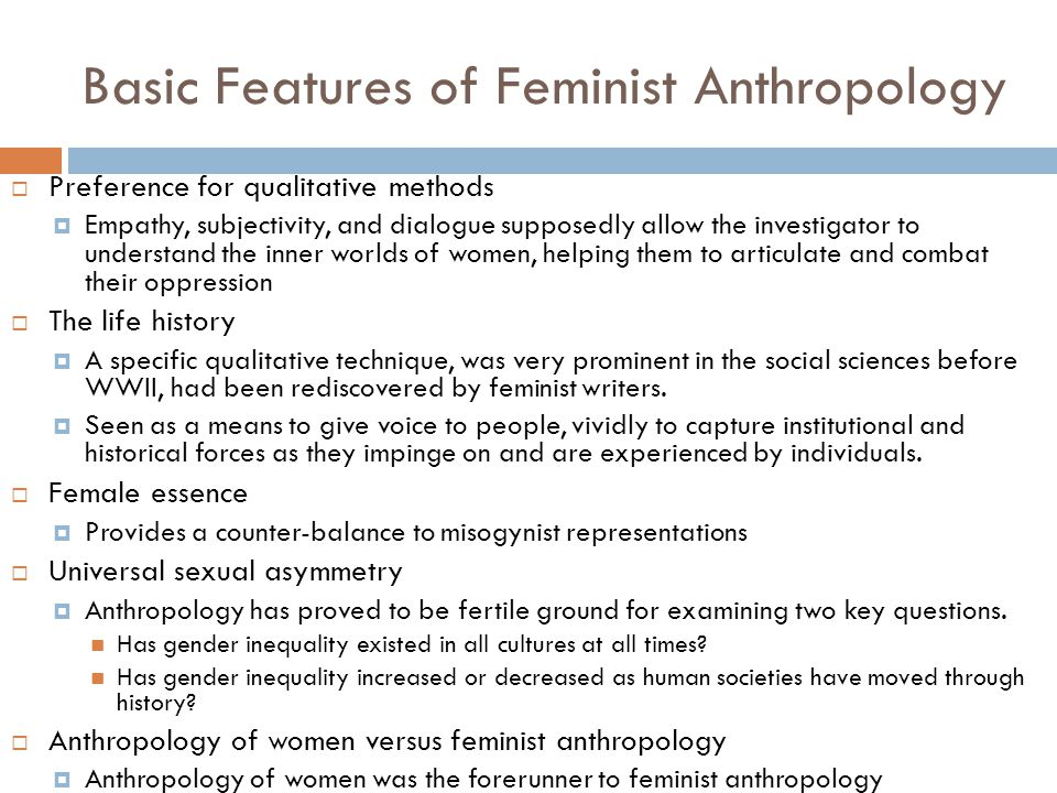 Basic Features of Feminist Anthropology
