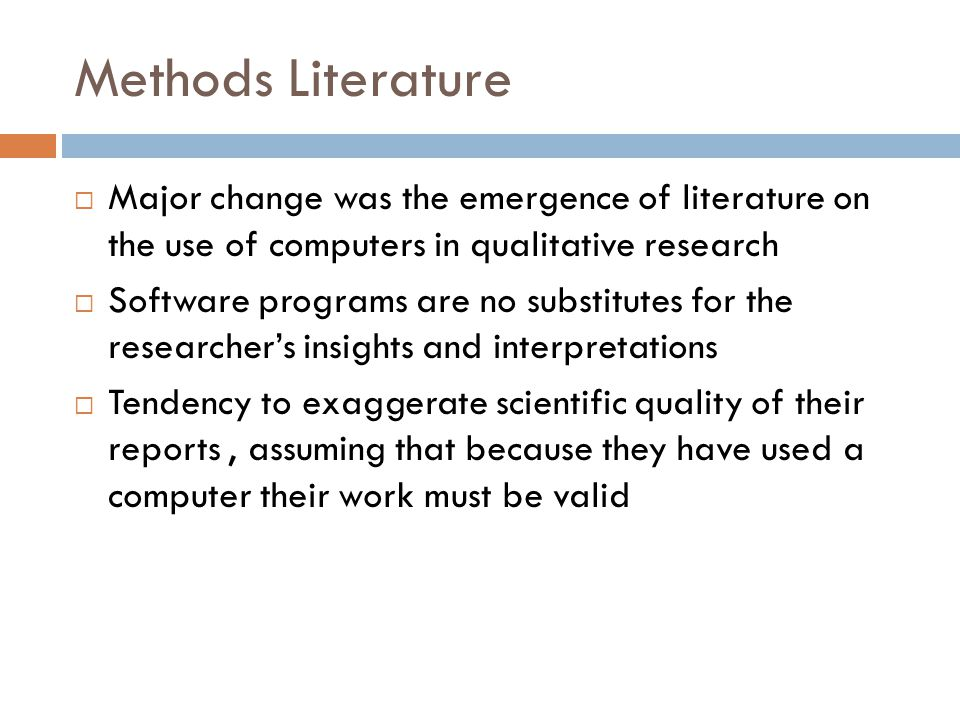 Methods Literature Major change was the emergence of literature on the use of computers in qualitative research.