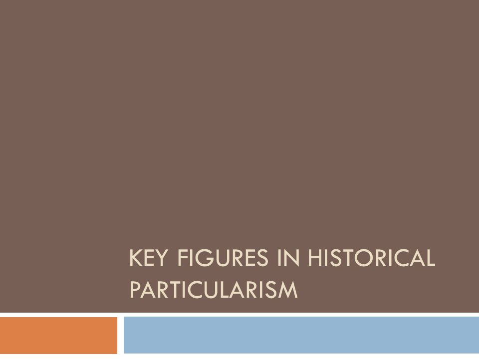 Key Figures in Historical Particularism