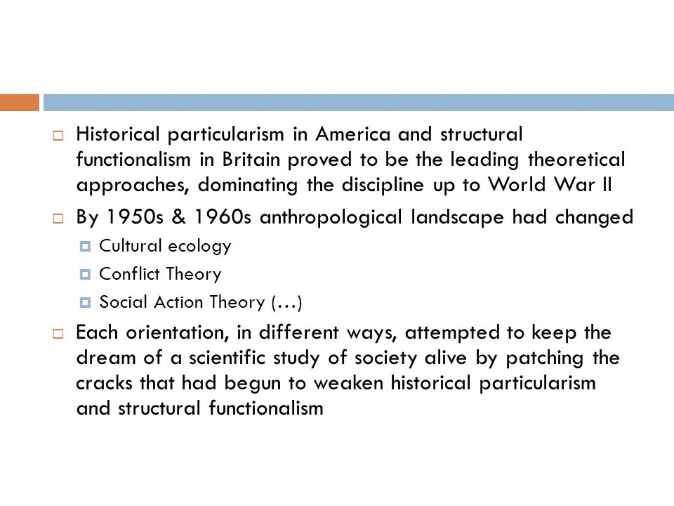 By 1950s & 1960s anthropological landscape had changed