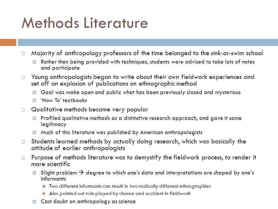 Methods Literature Majority of anthropology professors of the time belonged to the sink-or-swim school.