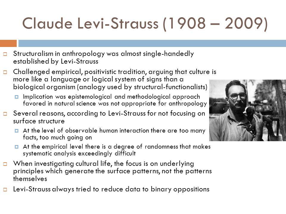 Claude Levi-Strauss (1908 – 2009)