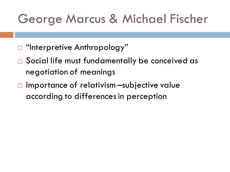 George Marcus & Michael Fischer