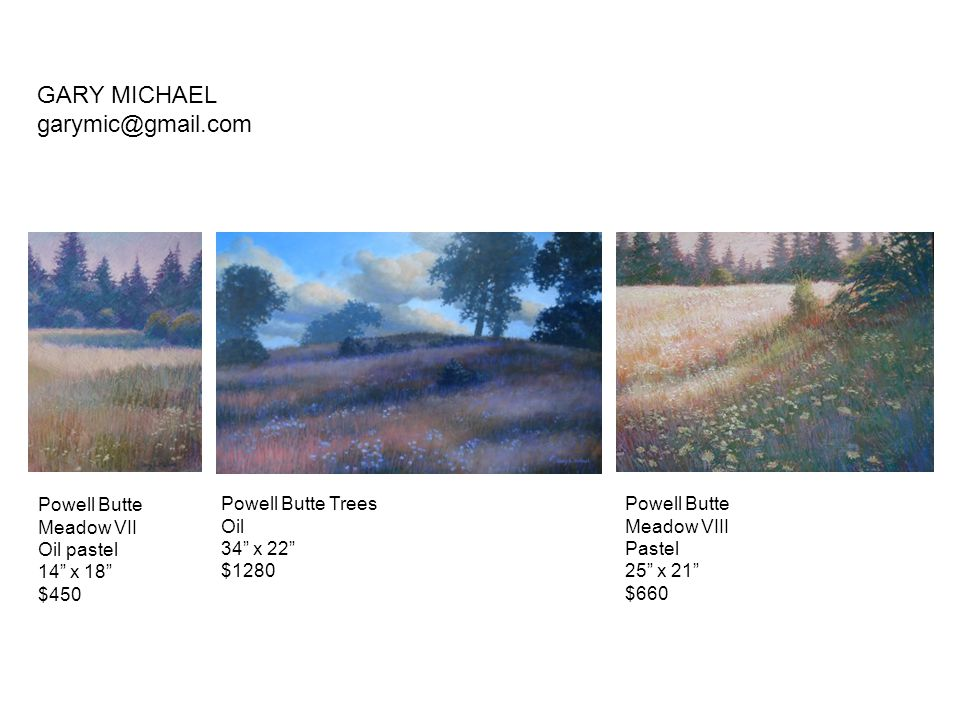 GARY MICHAEL garymic@gmail.com Powell Butte Meadow VII Oil pastel
