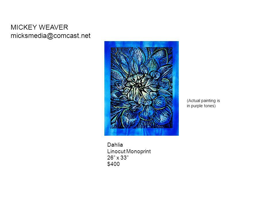MICKEY WEAVER micksmedia@comcast.net Dahlia Linocut Monoprint