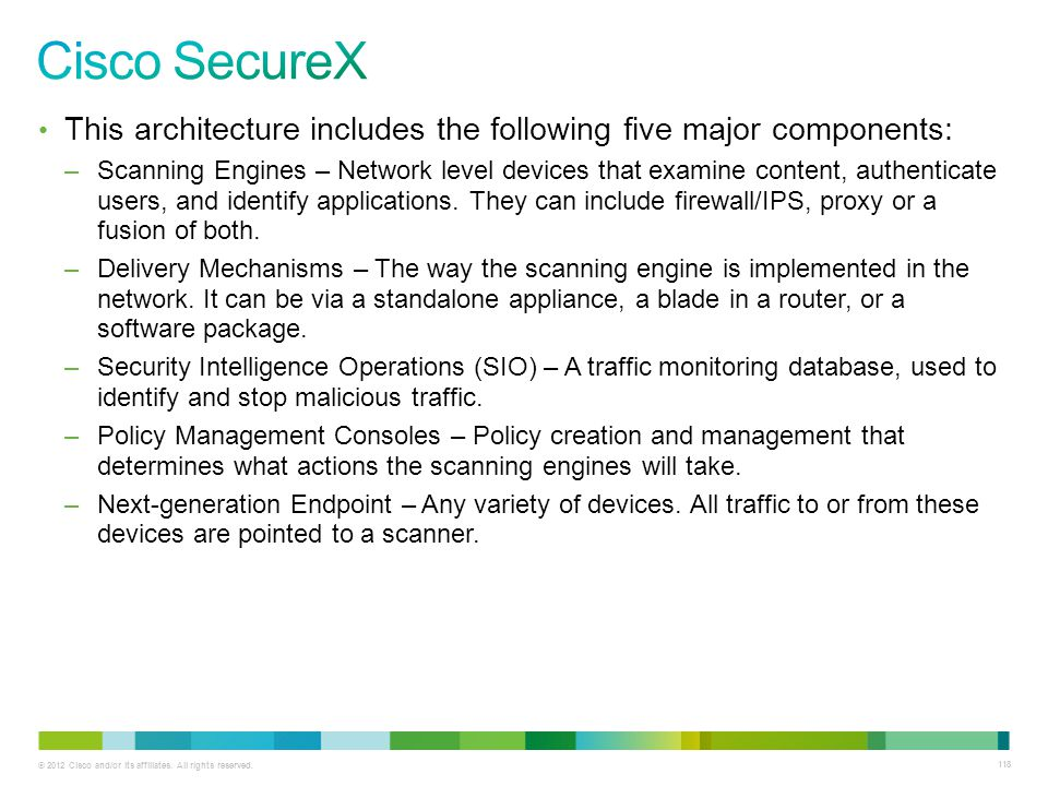 Cisco SecureX This architecture includes the following five major components:
