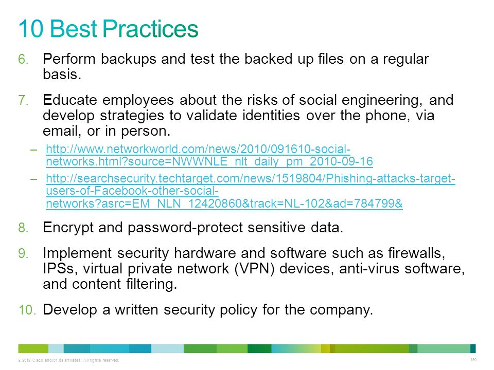 10 Best Practices Perform backups and test the backed up files on a regular basis.