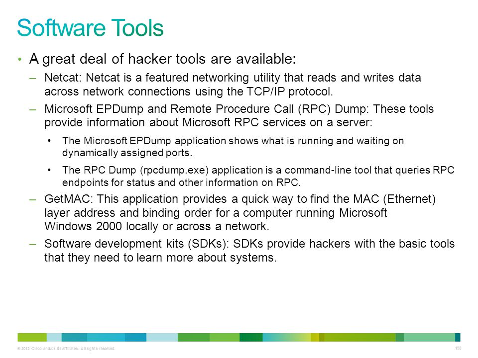 Software Tools A great deal of hacker tools are available: