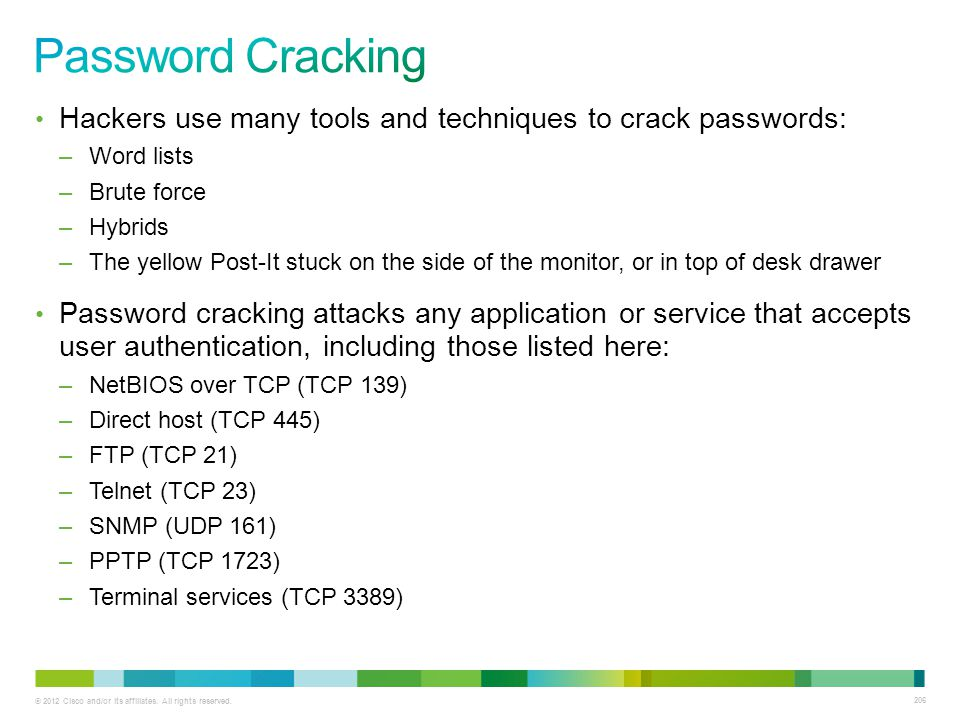 Password Cracking Hackers use many tools and techniques to crack passwords: Word lists. Brute force.