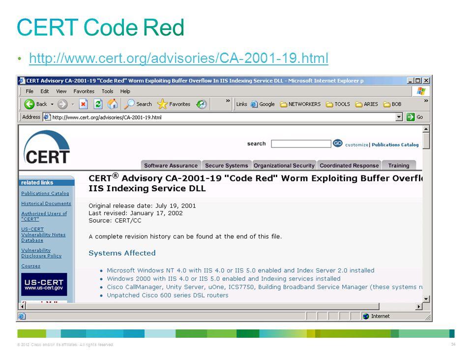 CERT Code Red http://www.cert.org/advisories/CA-2001-19.html