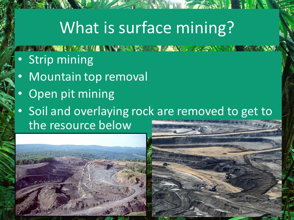 What is surface mining Strip mining Mountain top removal