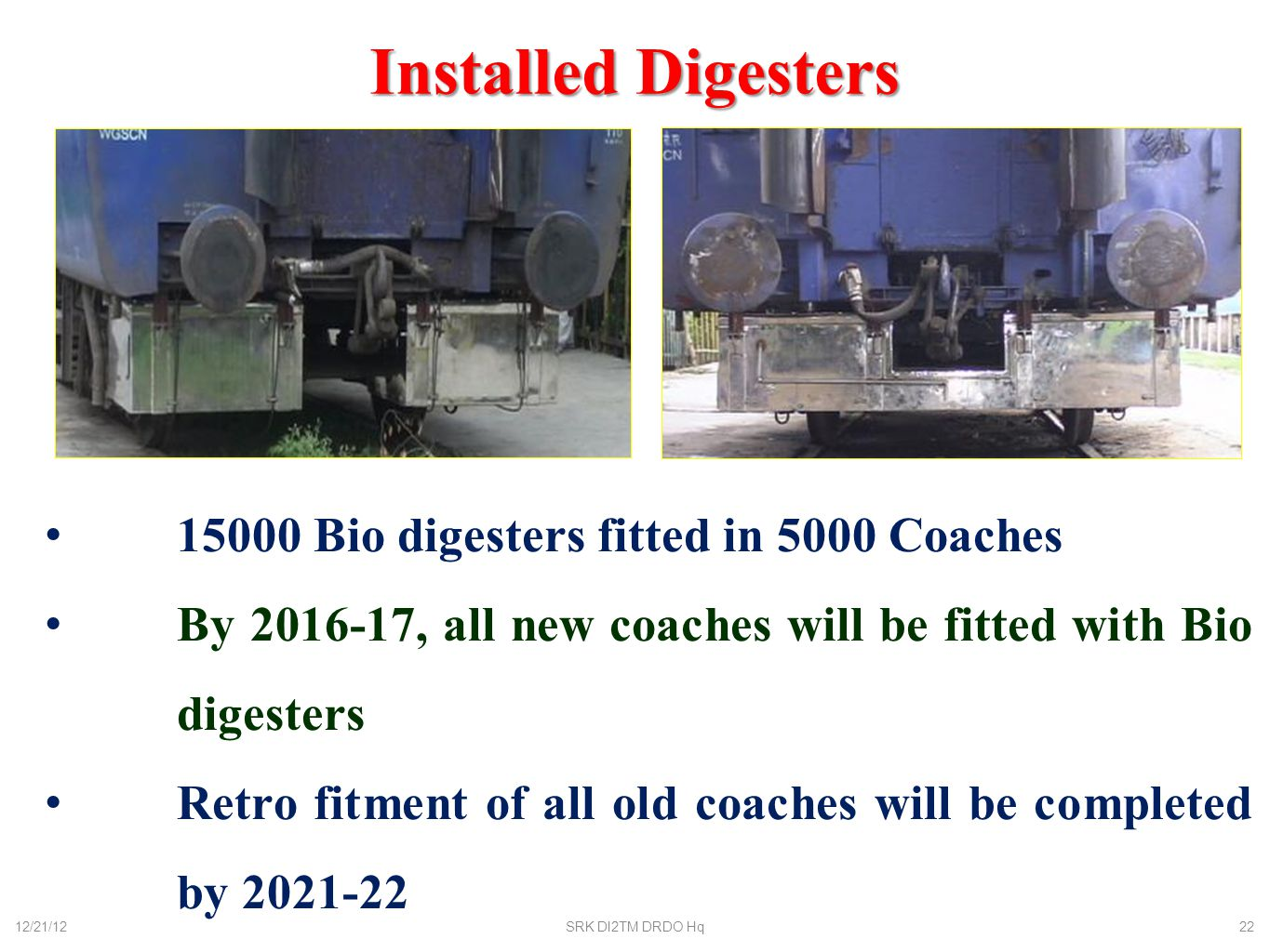 Installed Digesters 15000 Bio digesters fitted in 5000 Coaches