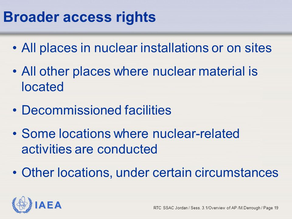 Broader access rights All places in nuclear installations or on sites