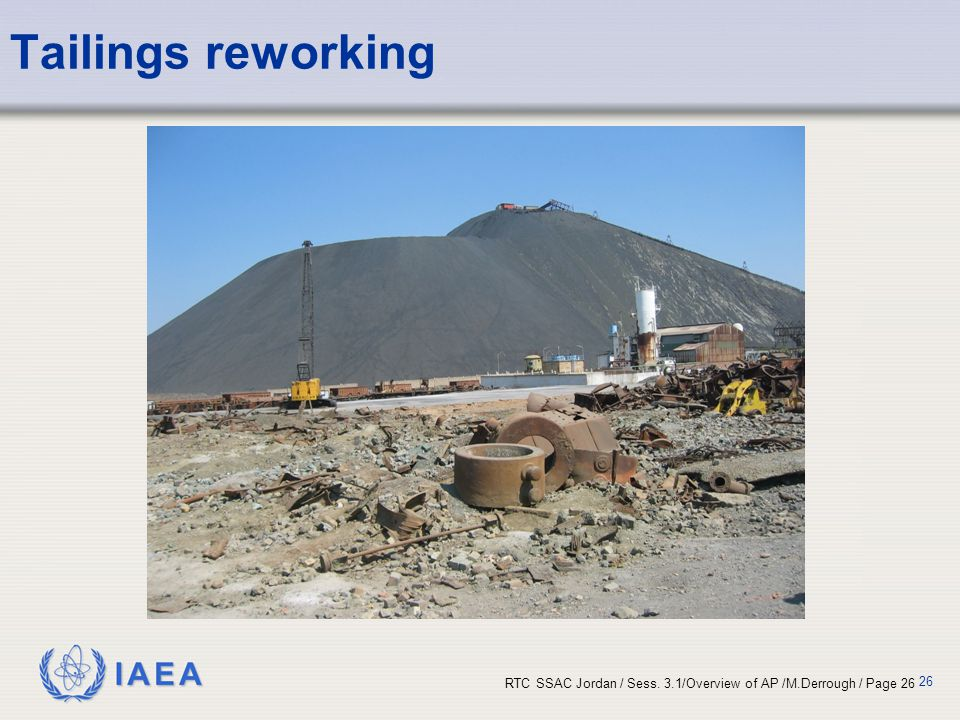 Tailings reworking Tailings (waste) material from old uranium or other mines may be processed again for uranium.