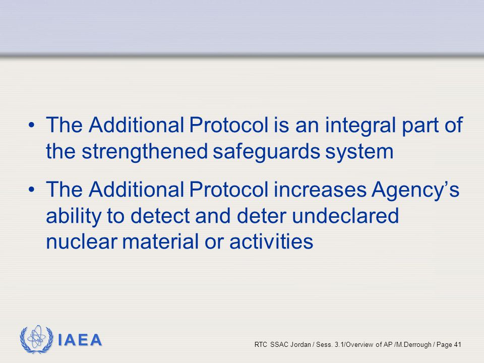 The Additional Protocol is an integral part of the strengthened safeguards system