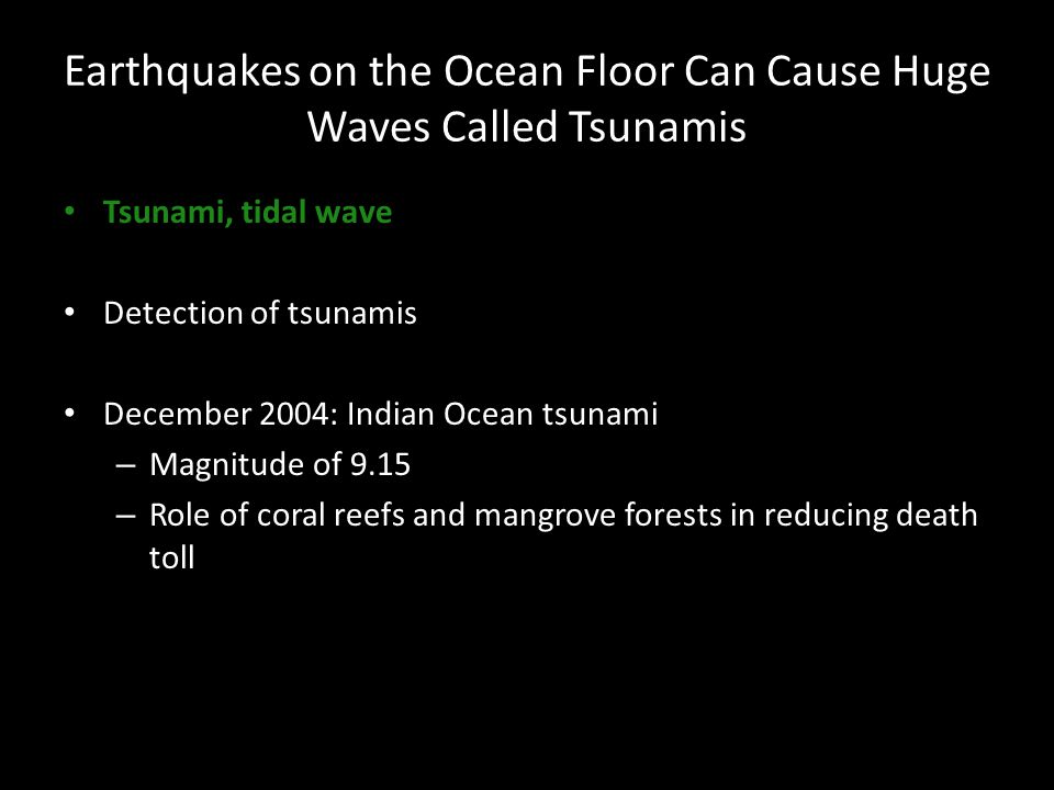 Earthquakes on the Ocean Floor Can Cause Huge Waves Called Tsunamis