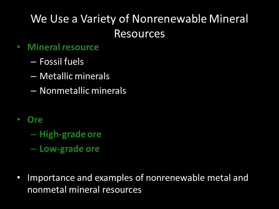 We Use a Variety of Nonrenewable Mineral Resources