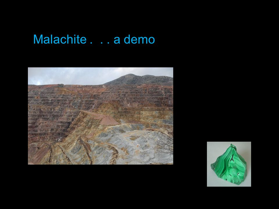 Malachite . . . a demo