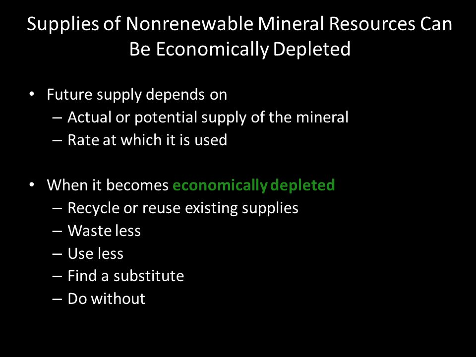 Supplies of Nonrenewable Mineral Resources Can Be Economically Depleted