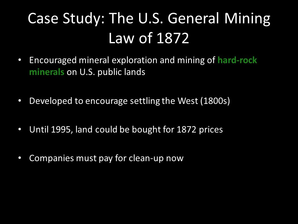 Case Study: The U.S. General Mining Law of 1872