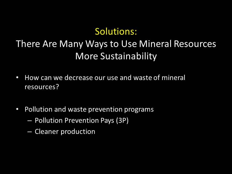Solutions: There Are Many Ways to Use Mineral Resources More Sustainability