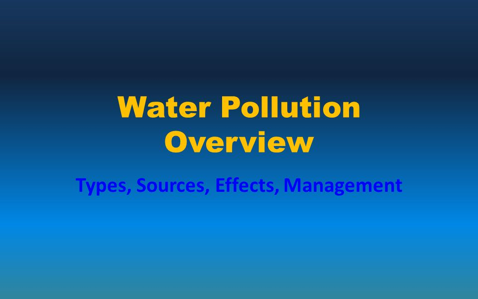 Water Pollution Overview