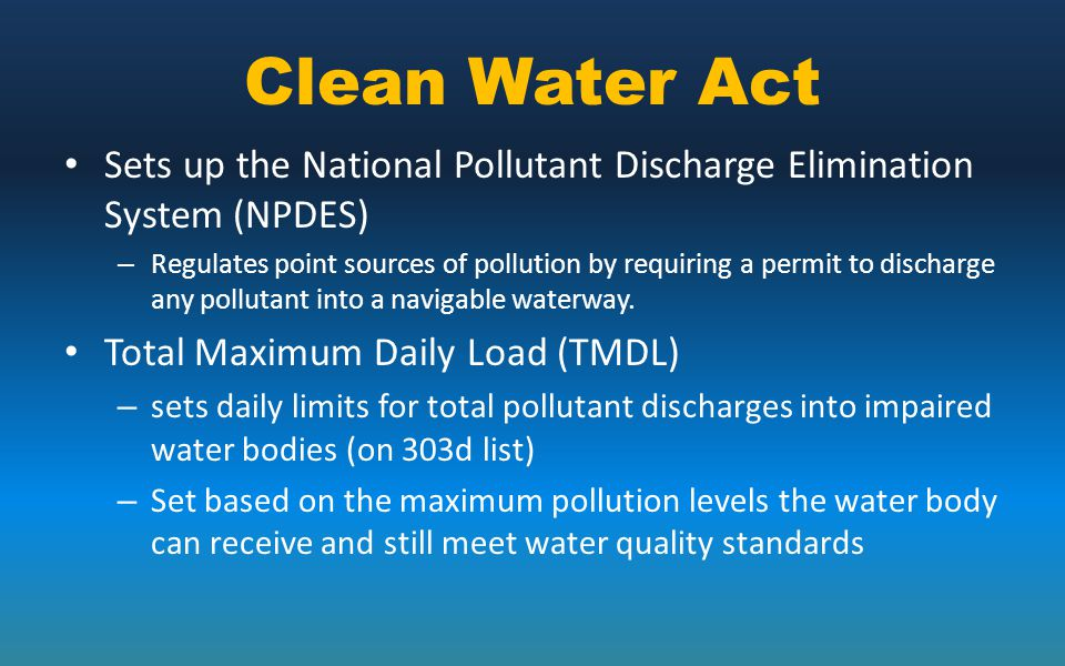 Clean Water Act Sets up the National Pollutant Discharge Elimination System (NPDES)