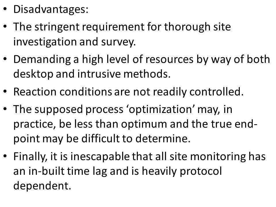 Disadvantages: The stringent requirement for thorough site investigation and survey.