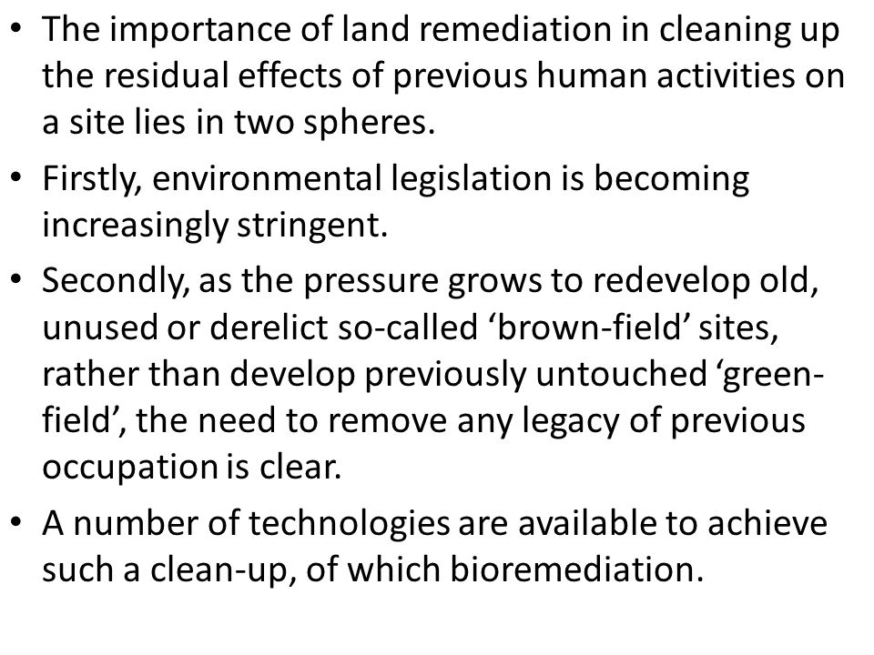 The importance of land remediation in cleaning up the residual effects of previous human activities on a site lies in two spheres.
