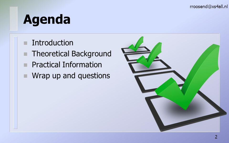 Agenda Introduction Theoretical Background Practical Information