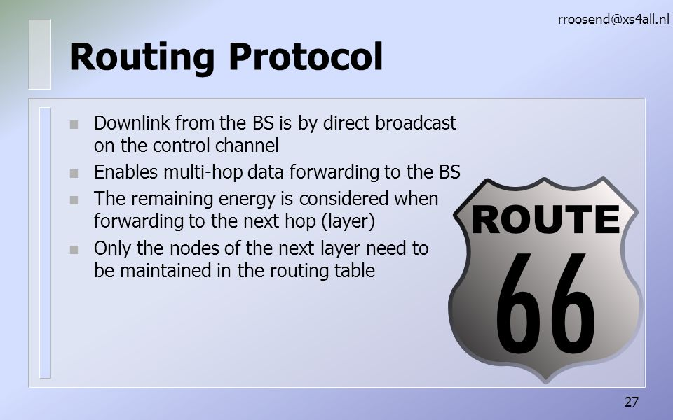 rroosend@xs4all.nl Routing Protocol. Downlink from the BS is by direct broadcast on the control channel.