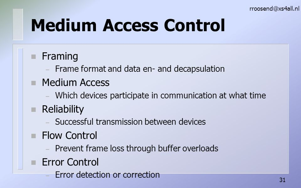 Medium Access Control Framing Medium Access Reliability Flow Control