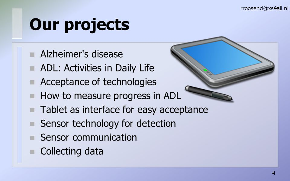 Our projects Alzheimer s disease ADL: Activities in Daily Life