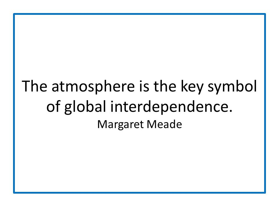The atmosphere is the key symbol of global interdependence