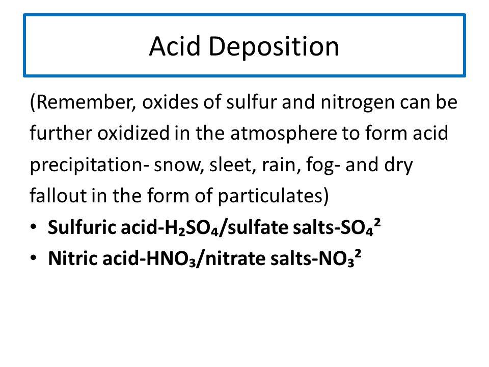 Acid Deposition (Remember, oxides of sulfur and nitrogen can be