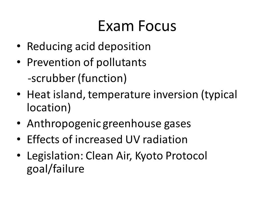 Exam Focus Reducing acid deposition Prevention of pollutants