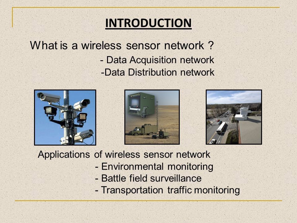INTRODUCTION What is a wireless sensor network