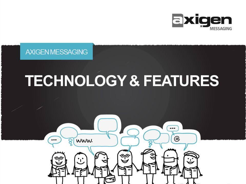 AXIGEN MESSAGING TECHNOLOGY & FEATURES