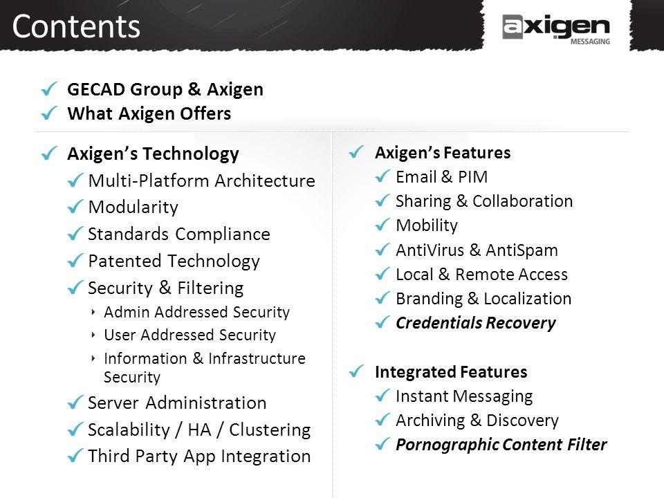 Contents GECAD Group & Axigen What Axigen Offers Axigen's Technology
