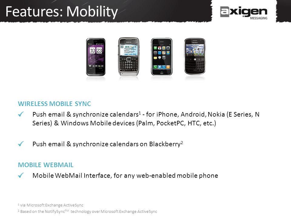 Features: Mobility WIRELESS MOBILE SYNC