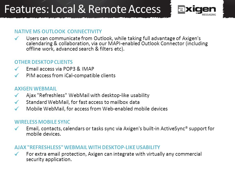 Features: Local & Remote Access
