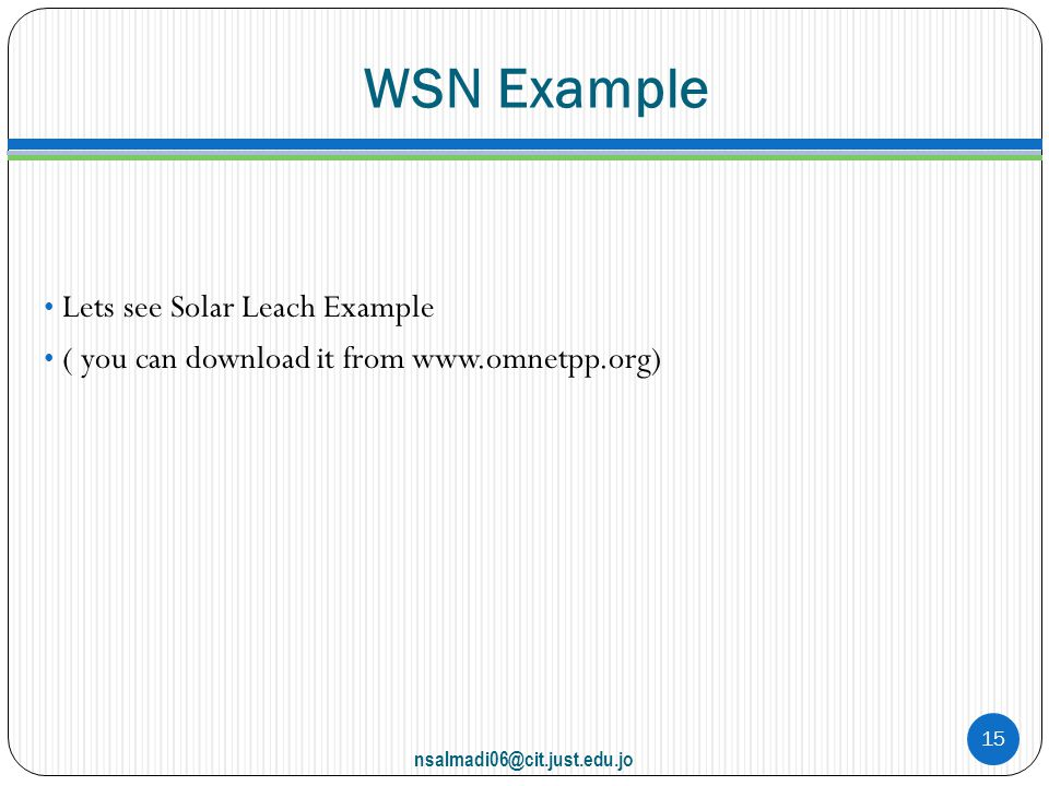 WSN Example Lets see Solar Leach Example