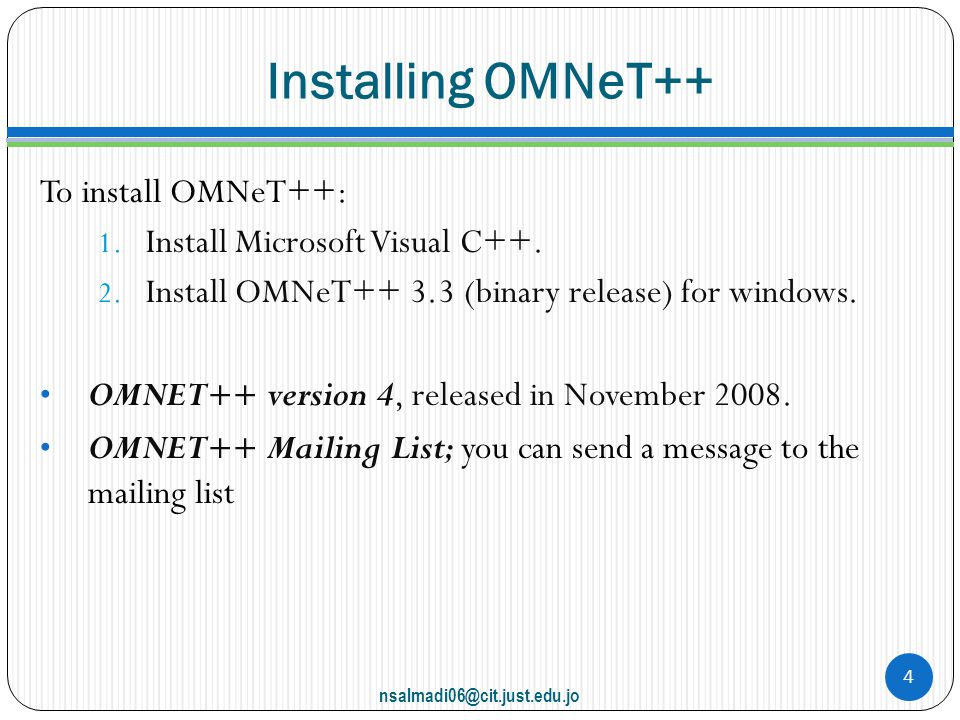 Installing OMNeT++ To install OMNeT++: Install Microsoft Visual C++.