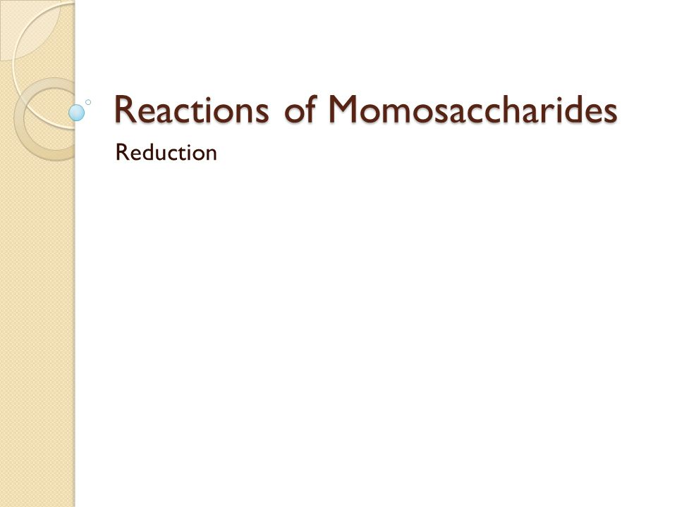 Reactions of Momosaccharides